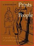 Prints and People : A Social History of Printed Pictures, Mayor, A. Hyatt, 0691003262