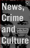 News, Crime and Culture, Wykes, Maggie, 0745313264