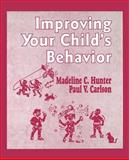 Improving Your Child's Behavior, Hunter, Madeline C. and Carlson, Paul V., 0803963262