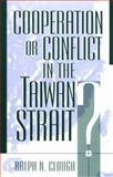 Cooperation or Conflict in the Taiwan Strait?, Ralph N. Clough, 0847693260