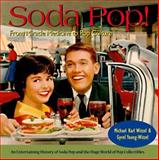 Soda Pop!, Michael K. Witzel and Gyvel Y. Witzel, 0896583260