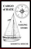 Cargo of Hate, Kermit R. Mercer, 1466963263