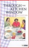 Through the Kitchen Window : Women Explore the Intimate Meanings of Food and Cooking, , 1845203267
