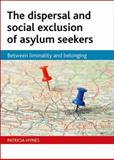 The Dispersal and Social Exclusion of Asylum Seekers, Patricia Hynes, 1847423264