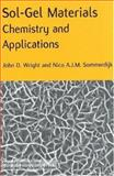 Sol-Gel Materials : Chemistry and Applications, Wright, John D. and Sommerdijk, Nico A. J. M., 9056993267