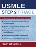 USMLE Step 2 Triage : An Effective No-Nonsense Review of Clinical Knowledge, Schwechten, Kevin, 0195383273