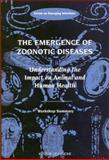 The Emergence of Zoonotic Diseases : Understanding the Impact on Animal and Human Health - Workshop Summary, Forum on Emerging Infections, Board on Global Health, Institute of Medicine, 0309083273