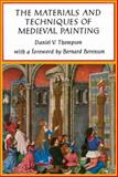 Materials and Techniques of Medieval Painting, Daniel V. Thompson, 0486203271
