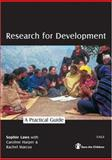 Research for Development : A Practical Guide, Laws, Sophie, 0761973273