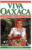Viva Oaxaca: an Insider's Guide to Oaxaca's Charms, Robert Adler, 1475143273