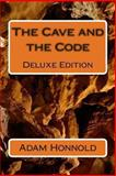 The Cave and the Code Deluxe Edition, Adam Conrad Honnold, 1494403277