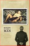 Making It Like a Man : Canadian Masculinities in Practice, , 1554583276