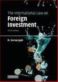 The International Law on Foreign Investment, Sornarajah, M., 0521763274