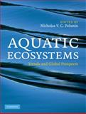 Aquatic Ecosystems : Trends and Global Prospects, , 0521833272
