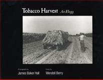 Tobacco Harvest : An Elegy, Hall, James Baker, 0813123275