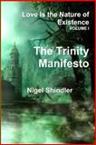 Volume I; Love Is the Nature of Existence, Nigel Shindler, 1500253278