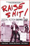 Raise Shit! : Social Action Saving Lives, Boyd, Susan C. and Osborn, Bud, 1552663272
