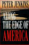 Along the Edge of America, Jenkins, Peter, 1558533273