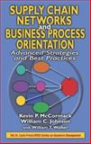 Supply Chain Networks and Business Process Orientation : Advanced Strategies and Best Practices, Johnson, William C. and McCormack, Kevin P., 1574443275