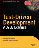 Test-Driven Development : A J2EE Example, Hammell, Thomas and Gold, Russell, 1590593278