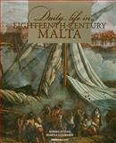 Daily Life in Eighteenth-Century Malta, Attard, Robert and Azzopardi, Romina, 9993273279