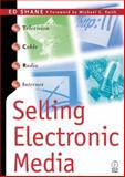 Selling Electronic Media, Shane, Ed, 0240803272