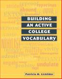 Building an Active College Vocabulary, Licklider, Patricia M., 032108327X