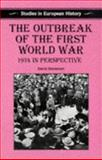 The Outbreak of the First World War : 1914 in Perspective, Stevenson, David, 0333583272