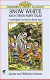 Snow White and Other Fairy Tales, Jacob Grimm and Wilhelm K. Grimm, 0486283275
