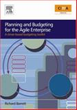 Planning and Budgeting for the Agile Enterprise : A Driver-Based Budgeting Toolkit, Barrett, Richard, 0750683279