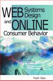 Web Systems Design and Online Consumer Behavior, Gao, Yuan, 1591403278