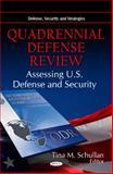 Quadrennial Defense Review : Assessing U.S. Defense and Security, Schullan, Tina M., 1617613274