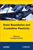 Grain Boundaries and Crystalline Plasticity, Priester, Louisette, 1848213271