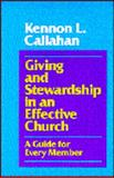 Giving and Stewardship in an Effective Church : A Guide for Every Member, Callahan, Kennon L., 0060613270