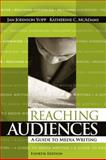 Reaching Audiences : A Guide to Media Writing, Yopp, Jan Johnson and McAdams, Katherine C., 0205483275