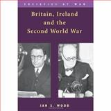 Britain, Ireland and the Second World War 9780748623273