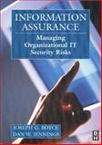 Information Assurance : Managing Organizational IT Security Risks, Boyce, Joseph G. and Jennings, Dan W., 0750673273