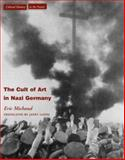 The Cult of Art in Nazi Germany, Eric Michaud, 0804743274