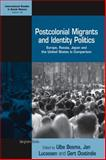 Postcolonial Migrants and Identity Politics : Europe, Russia, Japan and the United States in Comparison, Ulbe Bosma, Jan Lucassen, and Gert Oostindie, 0857453270