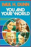 You and Your World, Paul H. Dunn, 0884943275