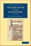 The Red Book of the Exchequer 3 Volume Set, , 1108053270