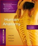 Human Anatomy, Media Update, Marieb, Elaine N. and Wilhelm, Patricia Brady, 0321753275