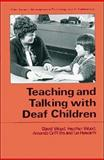 Teaching and Talking with Deaf Children, Wood, David and Wood, Heather, 0471933279