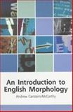 An Introduction to English Morphology : Words and Their Structure, Carstairs-McCarthy, Andrew, 0748613277