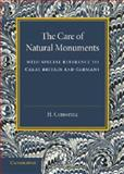 The Care of Natural Monuments : With Special Reference to Great Britain and Germany, Conwentz, H., 1107433274