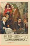 The Dispossessed State : Narratives of Ownership in Nineteenth-Century Britain and Ireland, Maurer, Sara L., 1421403277