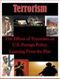 The Effects of Terrorism on U. S. Foreign Policy: Learning from the Past, Usmc Command USMC Command and Staff College, 1500773271