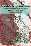 Canada's Forgotten Slaves, Marcel Trudel, 155065327X