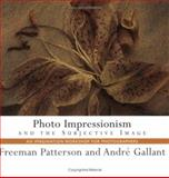 Photo Impressionism and the Subjective Image, Freeman Patterson and Andre Gallant, 1552633276