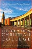 The Idea of a Christian College, Todd C. Ream and Perry L. Glanzer, 1610973275